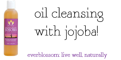 oil cleansing with jojoba oil