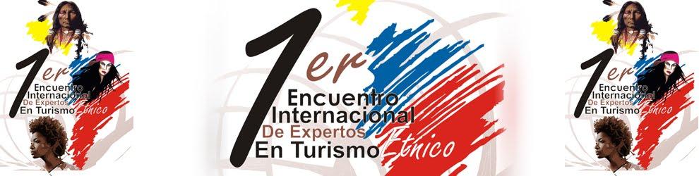 Encuentro Internacional de Expertos en Turismo Etnico