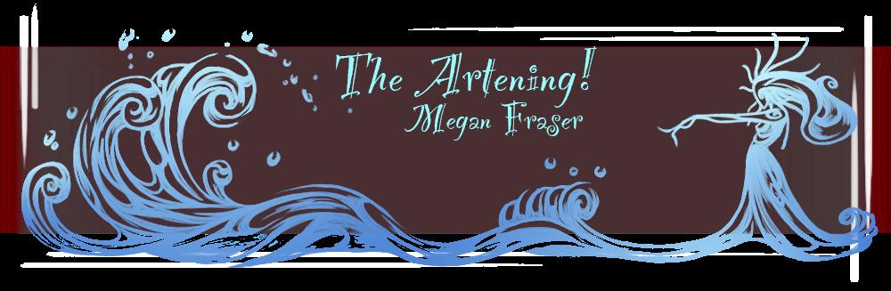 Megan Fraser - The Artening