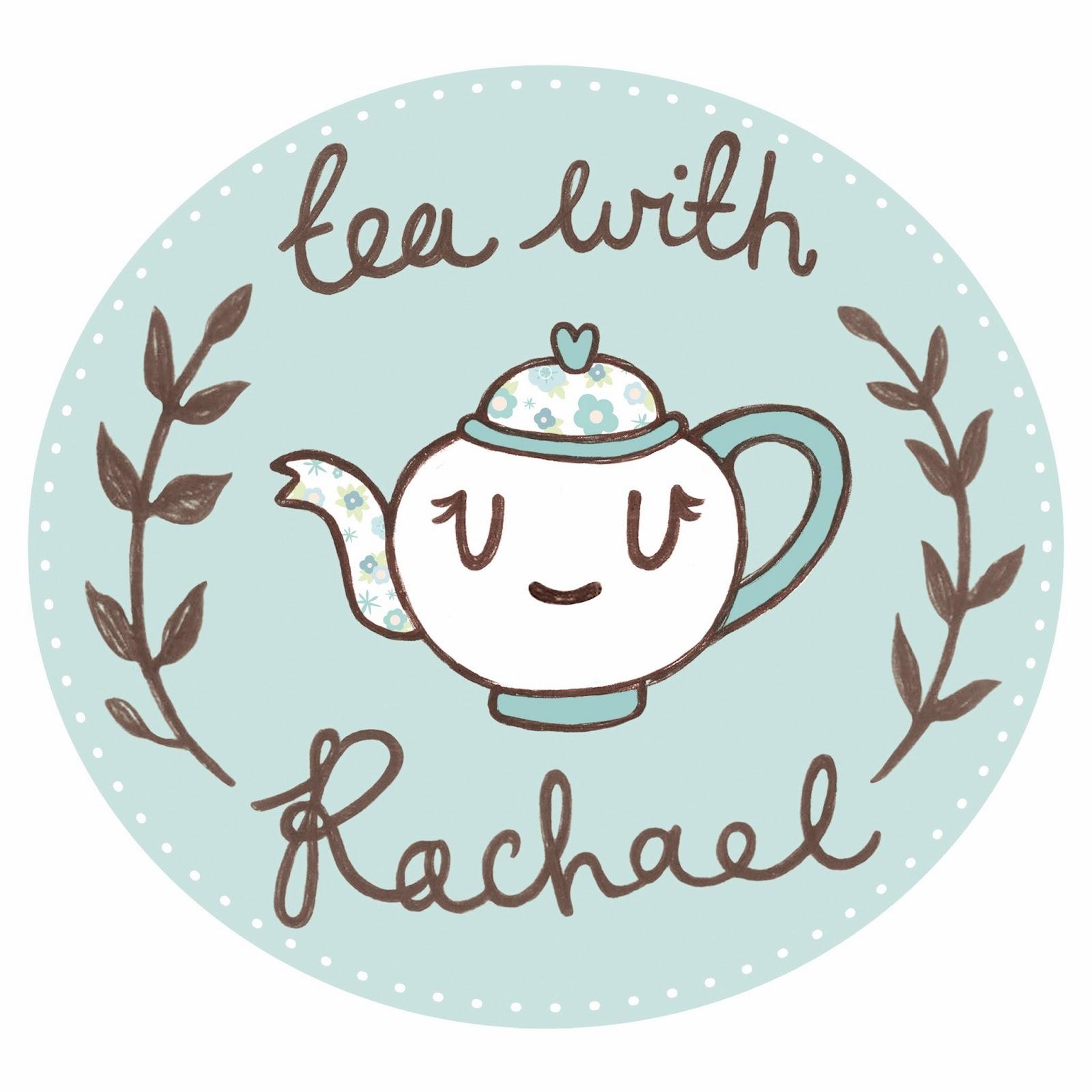 Tea with Rachael