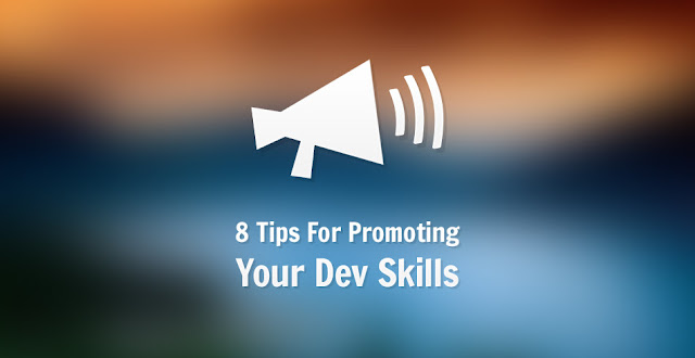 8 Tips For Promoting Your Dev Skills