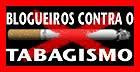 BLOGUEIROS CONTRA O TABAGISMO: