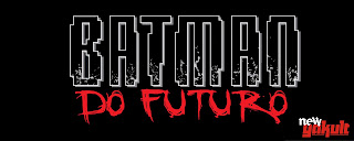 http://new-yakult.blogspot.com.br/2015/06/batman-do-futuro-2015.html