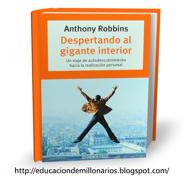 Educaci n de millonarios despertando al gigante interior anthony robbins un viaje de - Despertando al gigante interior ...