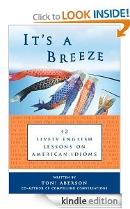Free eBook Feature: It's A Breeze: 42 Lively English Lessons on American Idioms