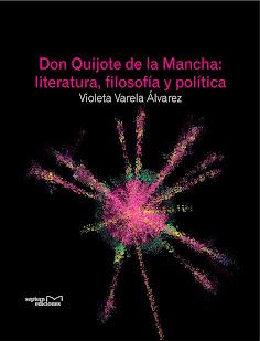 """""""Don Quijote de la Mancha: literatura, filosofía y política"""" (2012)"""