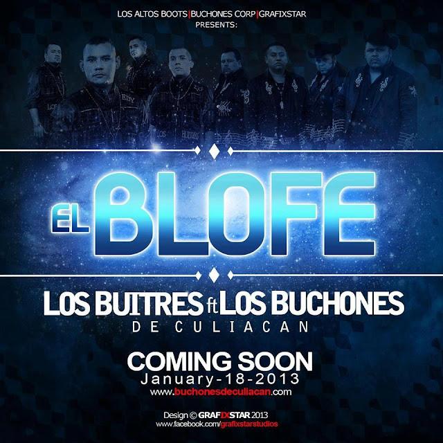 Los Buitres ft. Los Buchones de Culiacan - El Blofe 2013