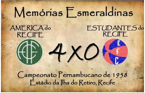 MEMÓRIAS ESMERALDINAS: América 4x0 Estudantes de Recife, em 1958