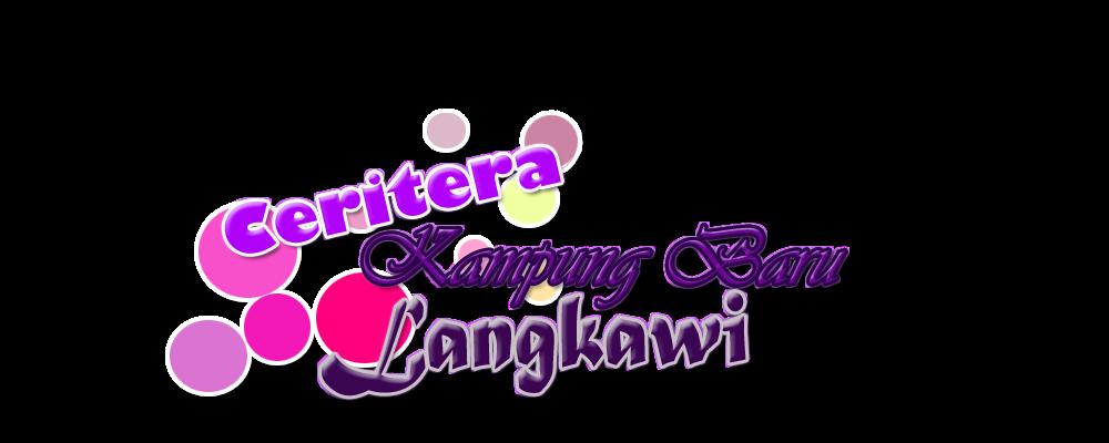 Ceritera Kampung Baru, Langkawi