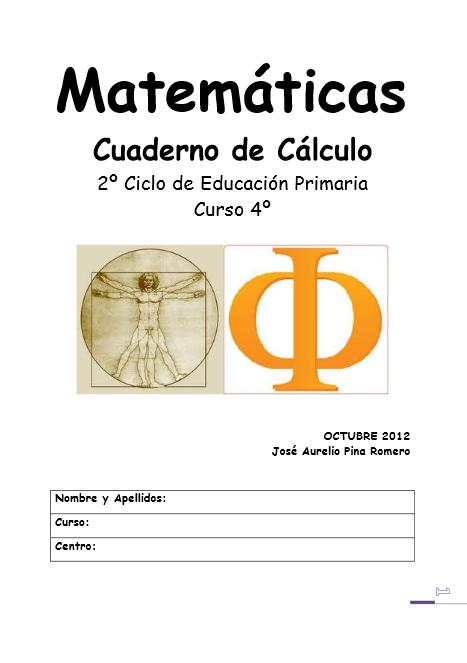 http://www.pequemates.es/almacen/cuadernos2/4%C2%BA/4%C2%BA-PRIMARIA.-CUADERNO-DE-C%C3%81LCULO-PINA-NOV-2012.pdf