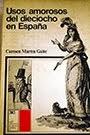 USOS AMOROSOS DEL DIECIOCHO EN ESPAÑA, de Carmen Martín Gaite
