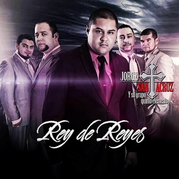 Jorge Santa Cruz Y Su Grupo Quinto Elemento - Rey De Reyes Disco - Album 2013