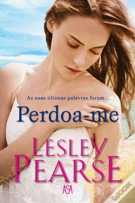 «Perdoa-me» de Lesley Pearse
