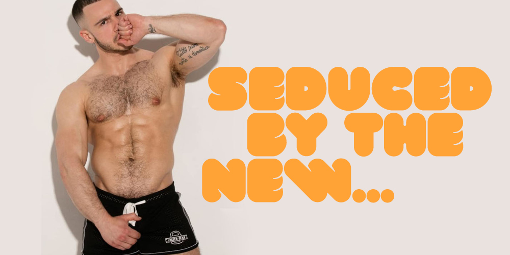 Seduced by the New...