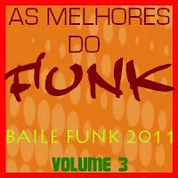 As Melhores do Funk - Vol.3 Baile Funk