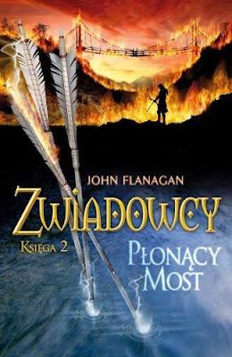 """""""Zwiadowcy; Płonący Most"""" John Flanagan"""