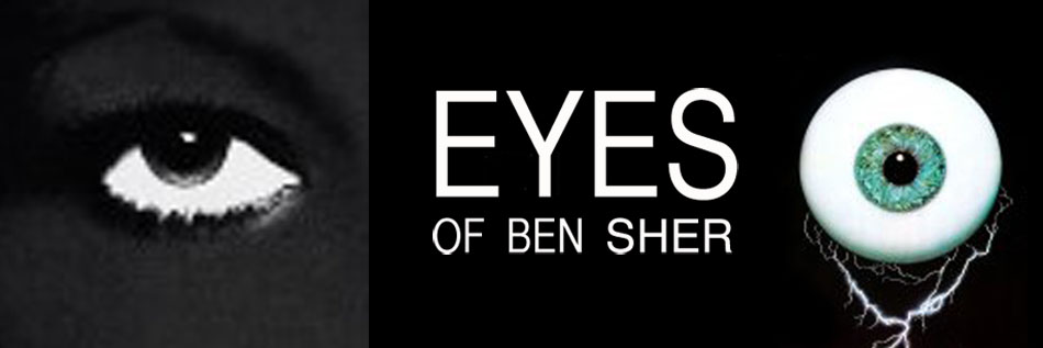 Eyes of Ben Sher