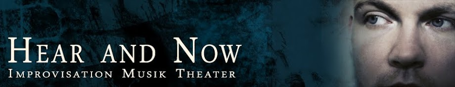 HEAR AND NOW - Improvisation in Musik & Theater von Stephan Ziron