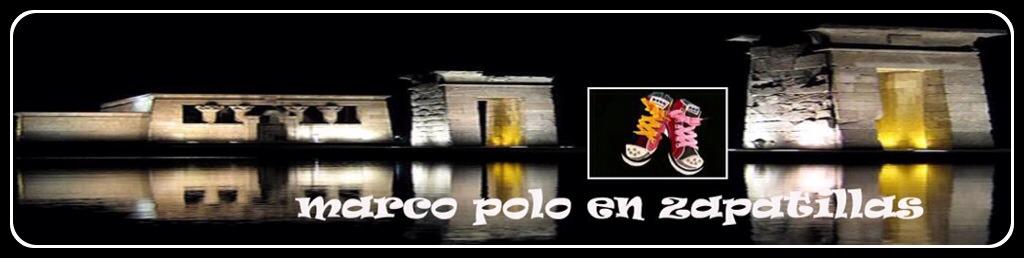 MARCO POLO EN ZAPATILLAS,Espacio de Historia, Arte, Cultura, Ocio y LifeStyle de #Madrid.
