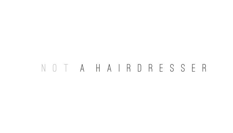 Not A Hairdresser