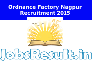 Ordnance Factory Nagpur Recruitment 2015