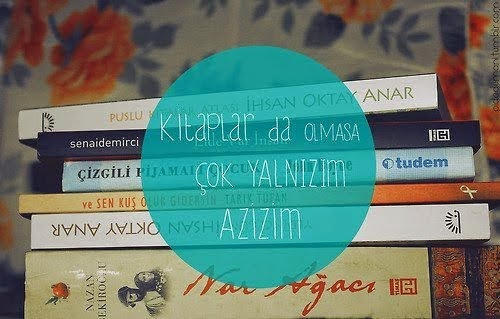 Kitaplar da olmasa...