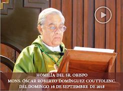 VIDEO DE LA HOMILÍA DEL SR. OBISPO, DEL DÍA  19 DE AGOSTO DE 2018