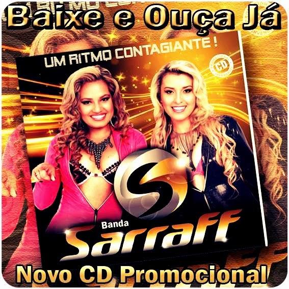 http://www.suamusica.com.br/#!/ShowDetalhes.php?id=336639&banda-sarraff,-cd-promocional-2014,-mar%C3%A7o.html