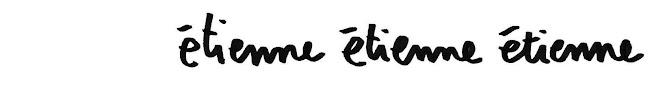 Étienne Étienne Étienne