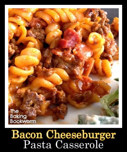 The Baking Bookworm: Bacon Cheeseburger Pasta Casserole