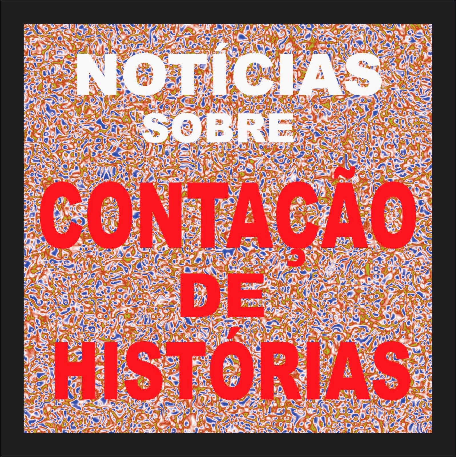 NOTÍCIAS SOBRE CONTAÇÃO DE HISTÓRIAS