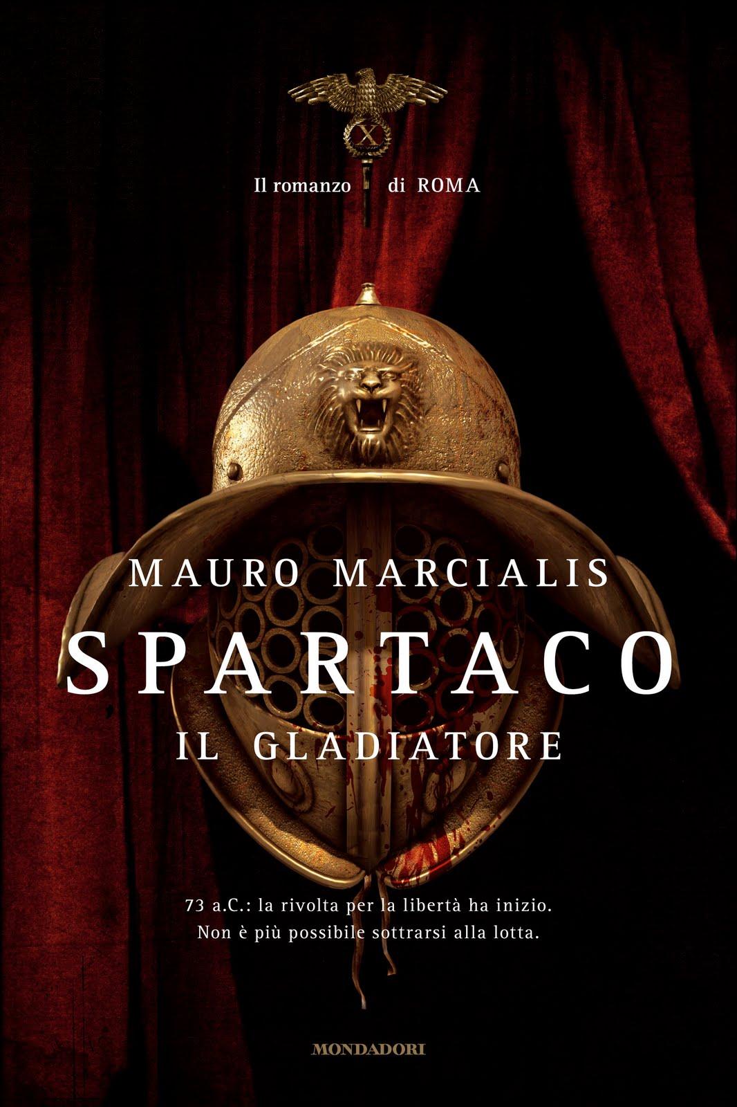 Wonderful Spartaco Il Gladiatore.Il Romanzo Di Roma Di Marcialis Mauro