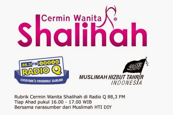 Rubrik Cermin Wanita Shalihah di Radio Q bersama Muslimah Hizbut Tahrir Indonesia Yogyakarta