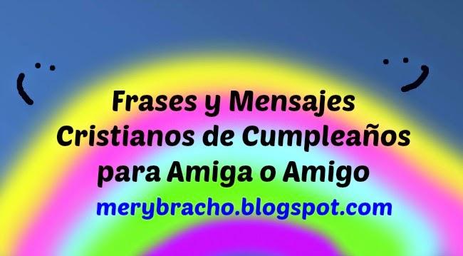Frases y Mensajes Cristianos de Cumpleaños para Amiga o Amigo. Postales lindas de feliz cumpleaños para amiga, amigo, imágenes lindas para facebook con mensajes de feliz cumpleaños. Tarjetas cristianas.