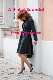 http://www.amazon.com/Hint-Scandal-Erica-Sutherhome-ebook/dp/B009BBYVFE/ref=sr_1_11?s=books&ie=UTF8&qid=1391477727&sr=1-11&keywords=Erica+Sutherhome