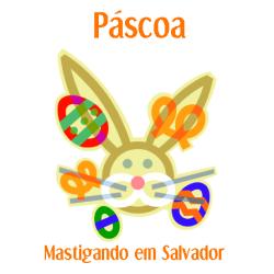 Mastigando em Salvador: Especial de Páscoa 2014