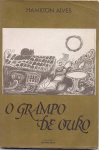O GRAMPO DE OURO (EDIÇÕES BERNÚNCIA - CRÔNICAS/1986)