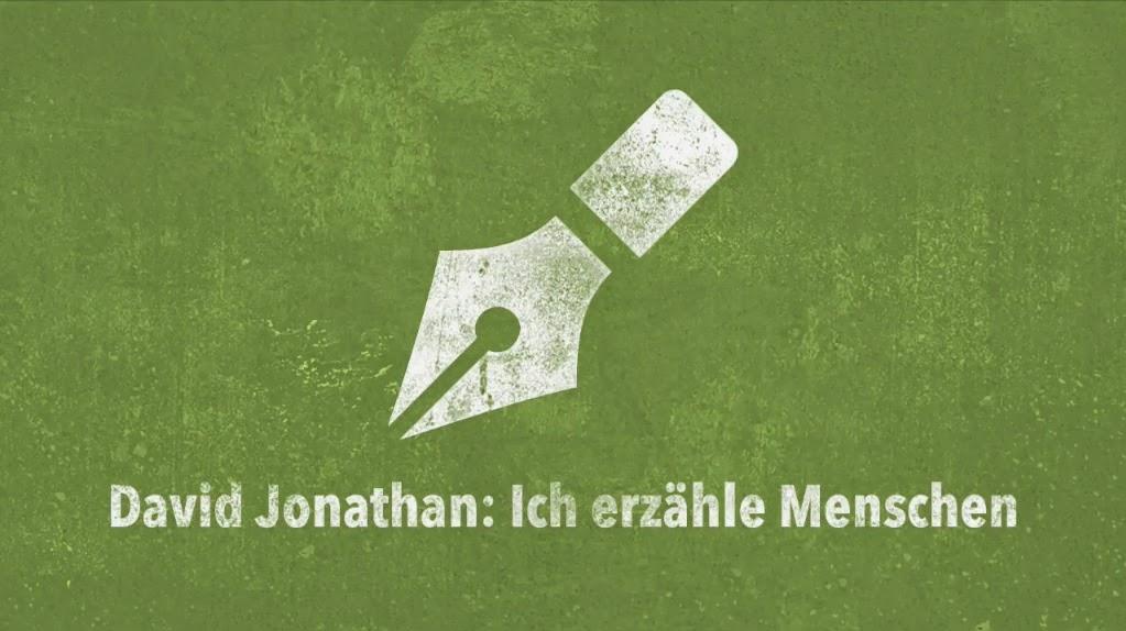 David Jonathan - als Schriftsteller erzähle ich Menschen