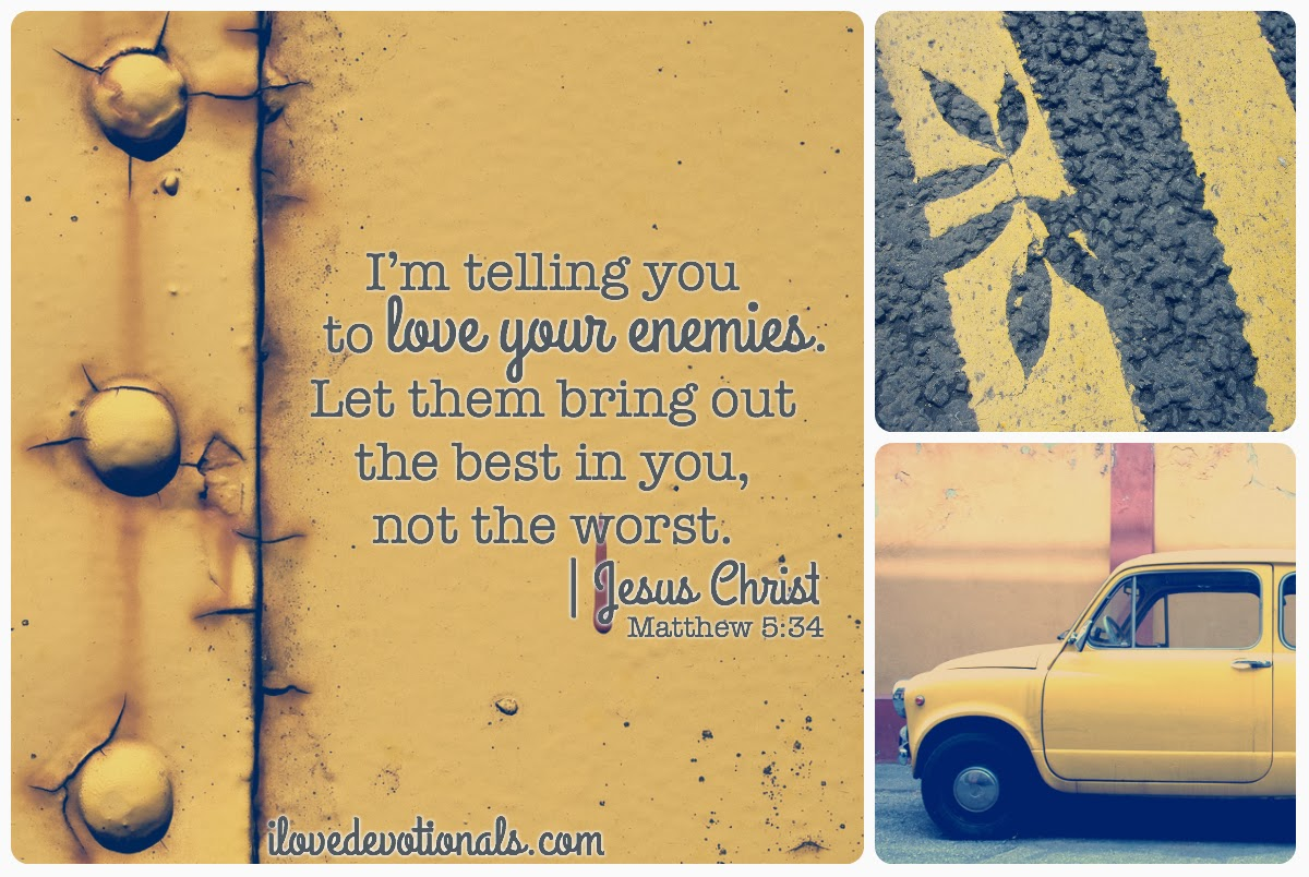 Love your enemies Matthew 5:34