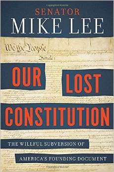 Mike Lee---Our Lost Constitution