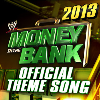 "Download WWE Money In The Bank 2013 Official Theme ""Money In The Bank"" By ""Jim Johnston"" Free MP3"