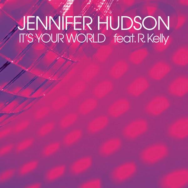 Jennifer Hudson - It's Your World (feat. R. Kelly) - Single Cover