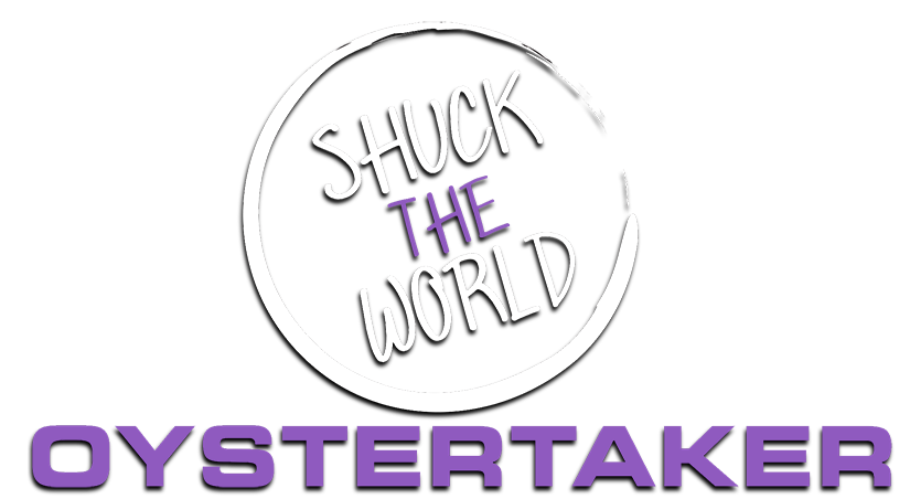 Shuck The World | Anthony Wing | OysterTaker