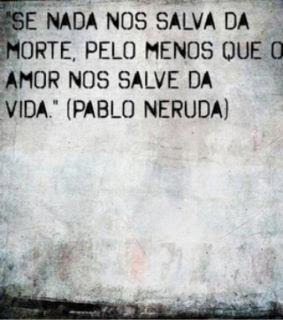 Frases Poéticas A Vida Pablo Neruda