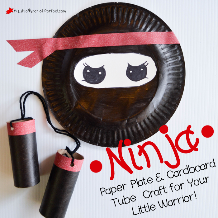 Ninja Paper Plate and Cardboard Tube Craft for Your Little ...