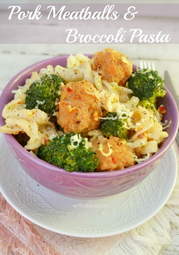 These Pork Meatballs and Broccoli makes a delicious, quick & easy week night Pasta dinner