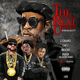 "2 Chainz, Cap 1, Skooly & Short Dawg ""T.R.U. (The Real University)"" Hosted by DJ E Sudd"