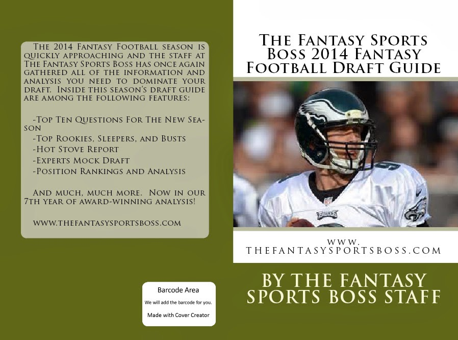 PRE-ORDER THE FANTASY SPORTS BOSS 2014 FANTASY FOOTBALL DRAFT GUIDE ONLY $14.99 (DUE OUT IN APRIL)