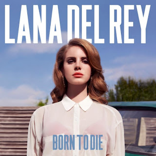 Born to Die_Lana Del Rey