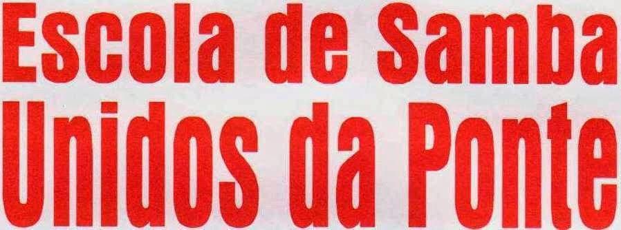 http://2.bp.blogspot.com/-VK5V_ihnPv8/UzgdoTMdfwI/AAAAAAAACP8/xc4CADwv-dM/s1600/ESCOLA+DE+SAMBA+UNIDOS+DA+PONTE.JPG
